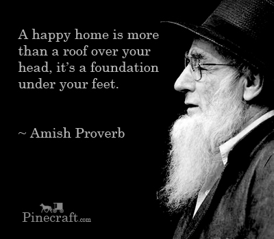Amish-proverb-A-happy-home-is-more-than-a-roof-over-your-head-it's-a-foundation-under-your-feet
